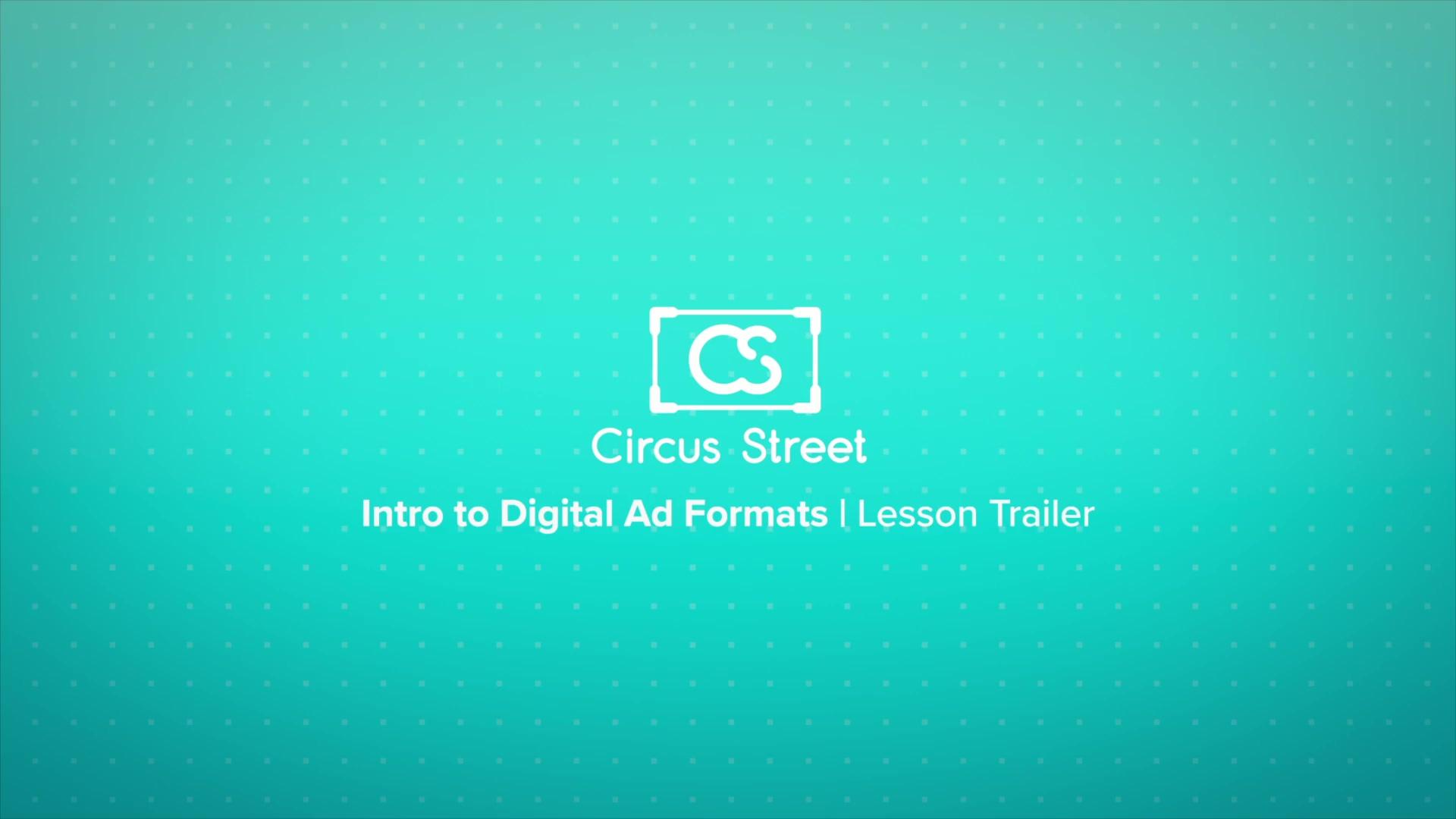 Digital Ad Formats Trailer