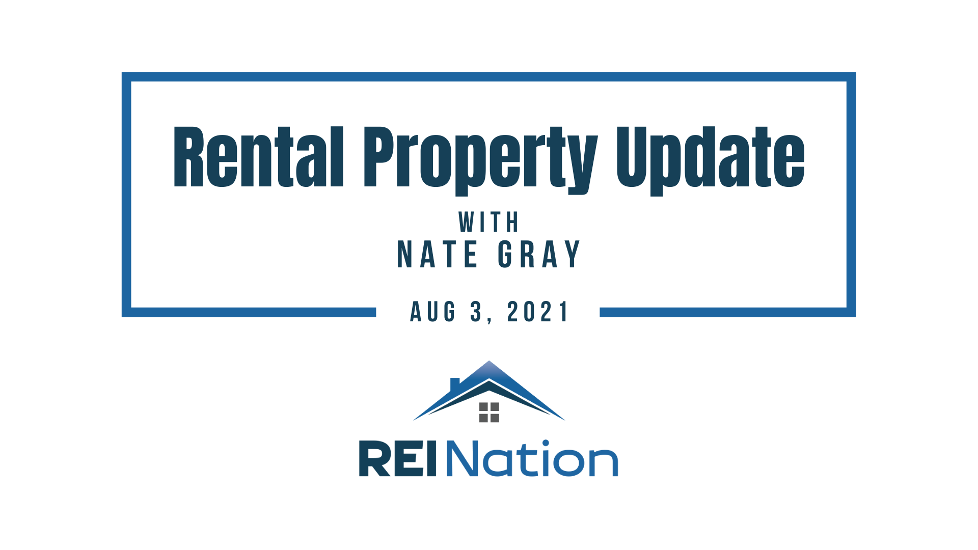 AUG 6 21 - Nate Rental Update - 2