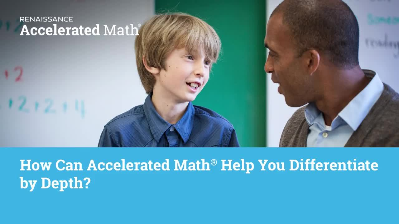 How Can Accelerated Math Help Me Differentiate By Depth_NonRenU