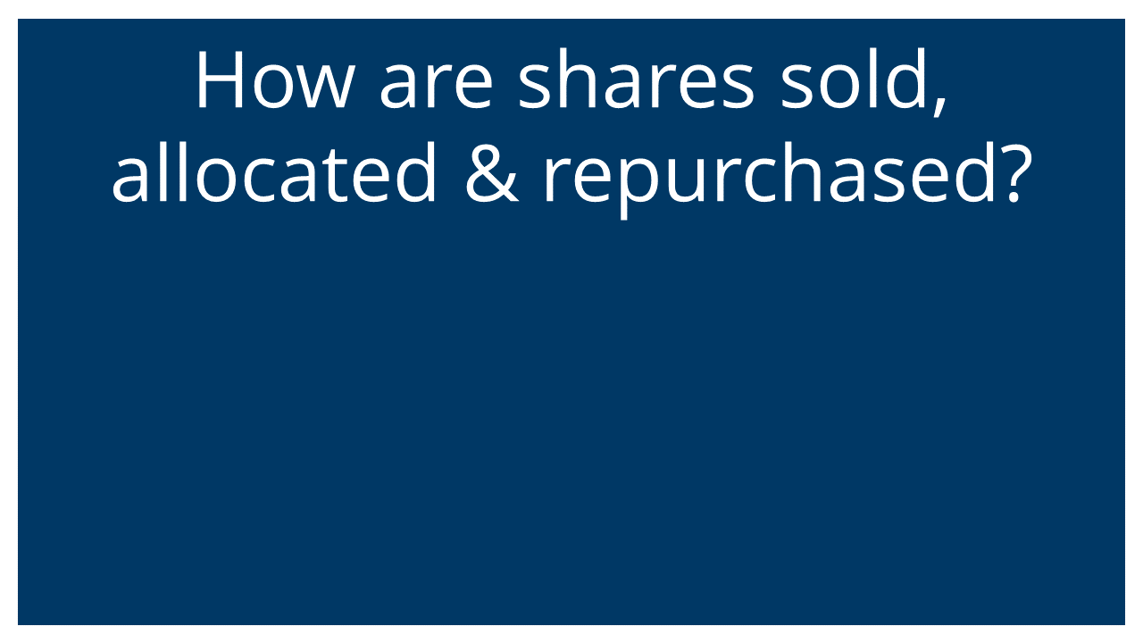 How are shares sold, allocated & repurchased (Vistage Atlanta 26Aug20)