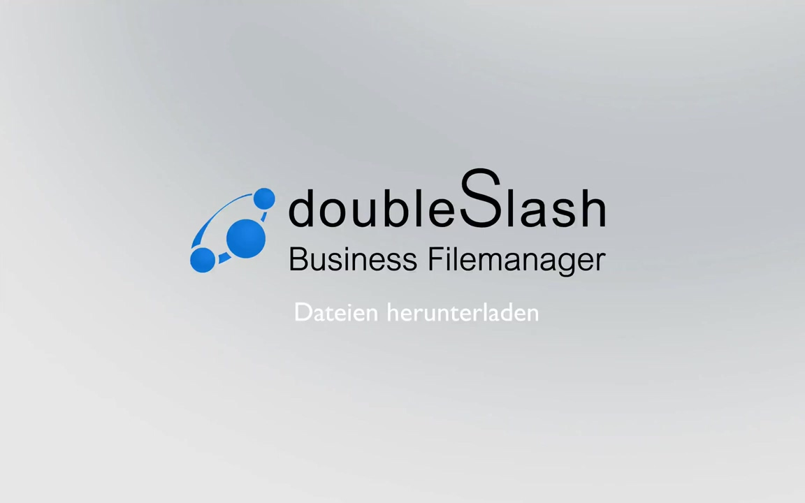 Mit dem doubleSlash Business Filemanager Dateien sicher verwalten und herunterladen