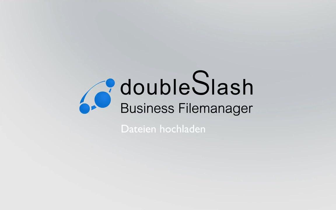 Mit dem doubleSlash Business Filemanager Dateien sicher verwalten und hochladen