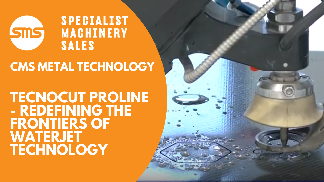 CMS Tecnocut Proline redefining the frontiers of waterjet technology!