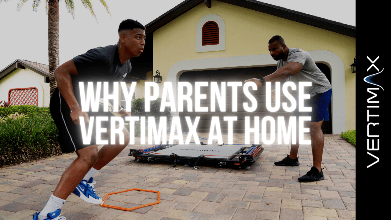 Why Parents Use VertiMax At Home