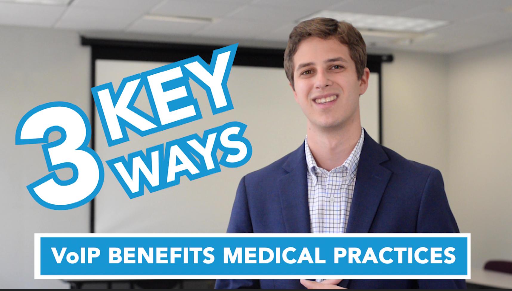Three Ways VoIP Benefits Medical Practices