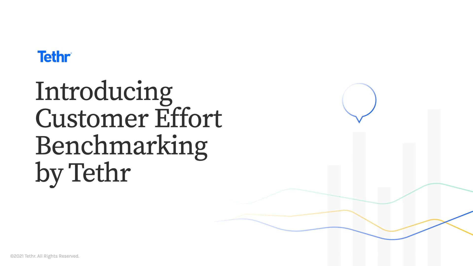 Introducing Customer Effort Benchmarking by Tethr