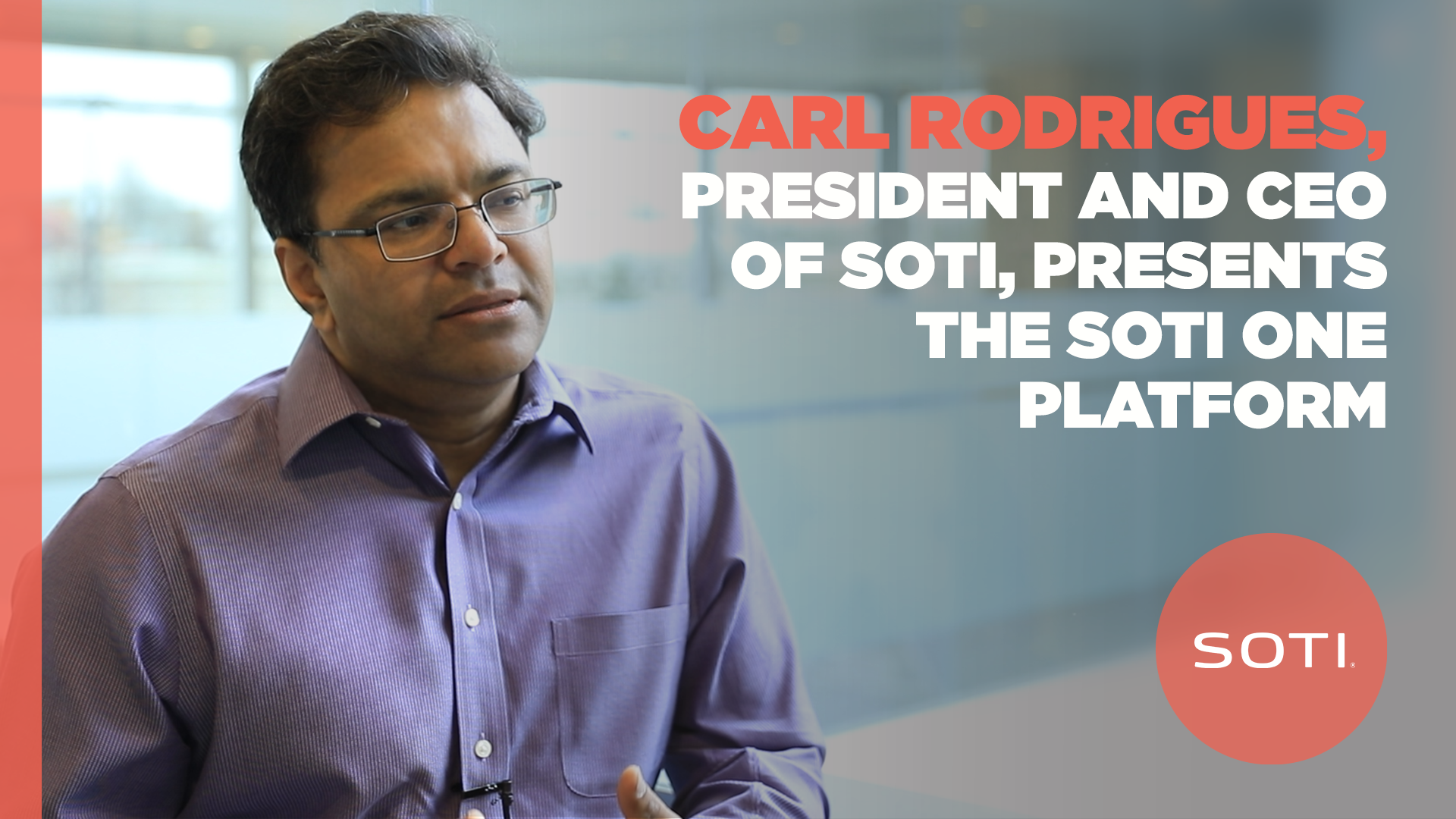 Video of Carl Rodrigues, President and CEO of SOTI, Presenting the SOTI ONE Platform