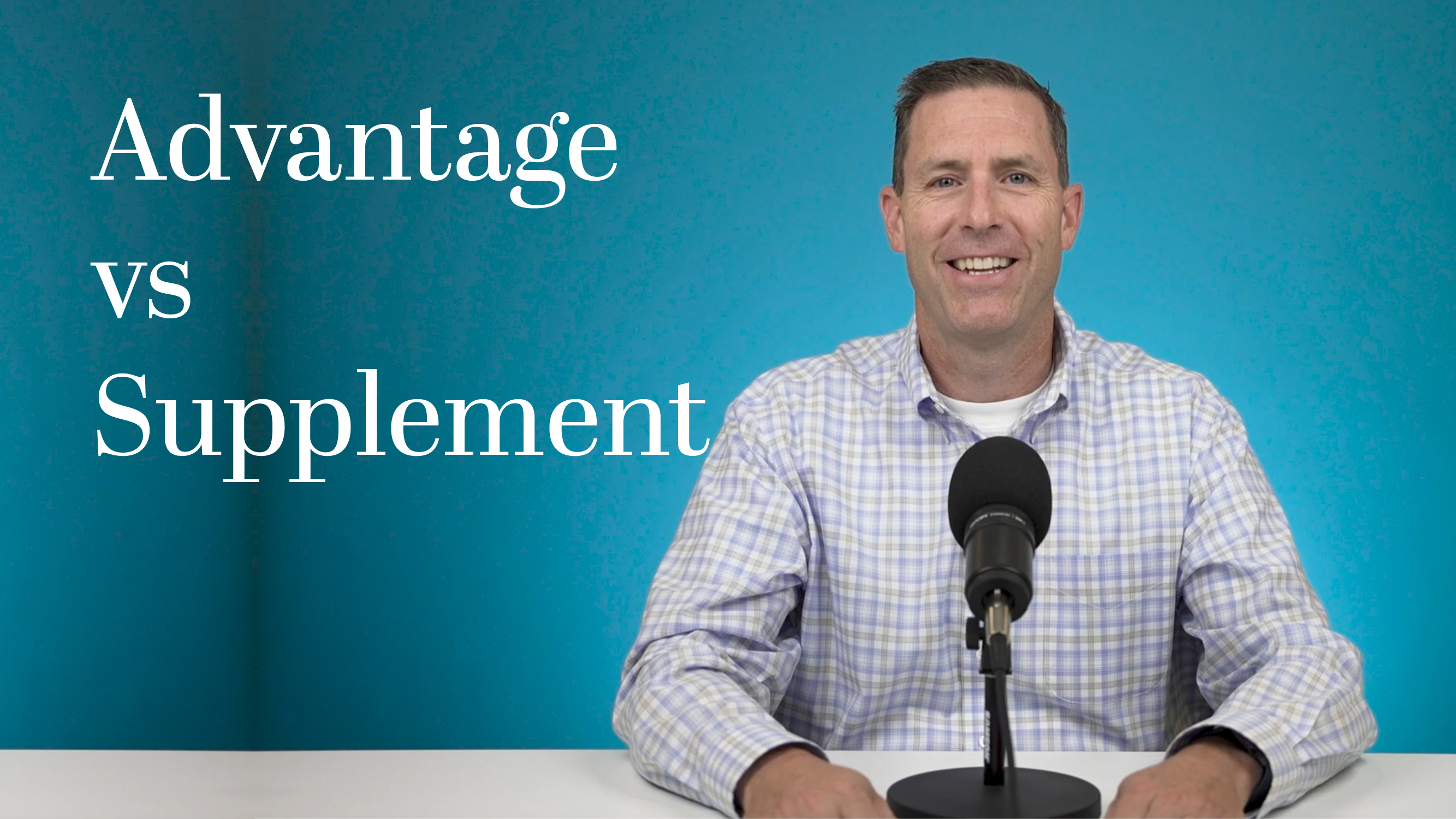 Advantage vs Supplement