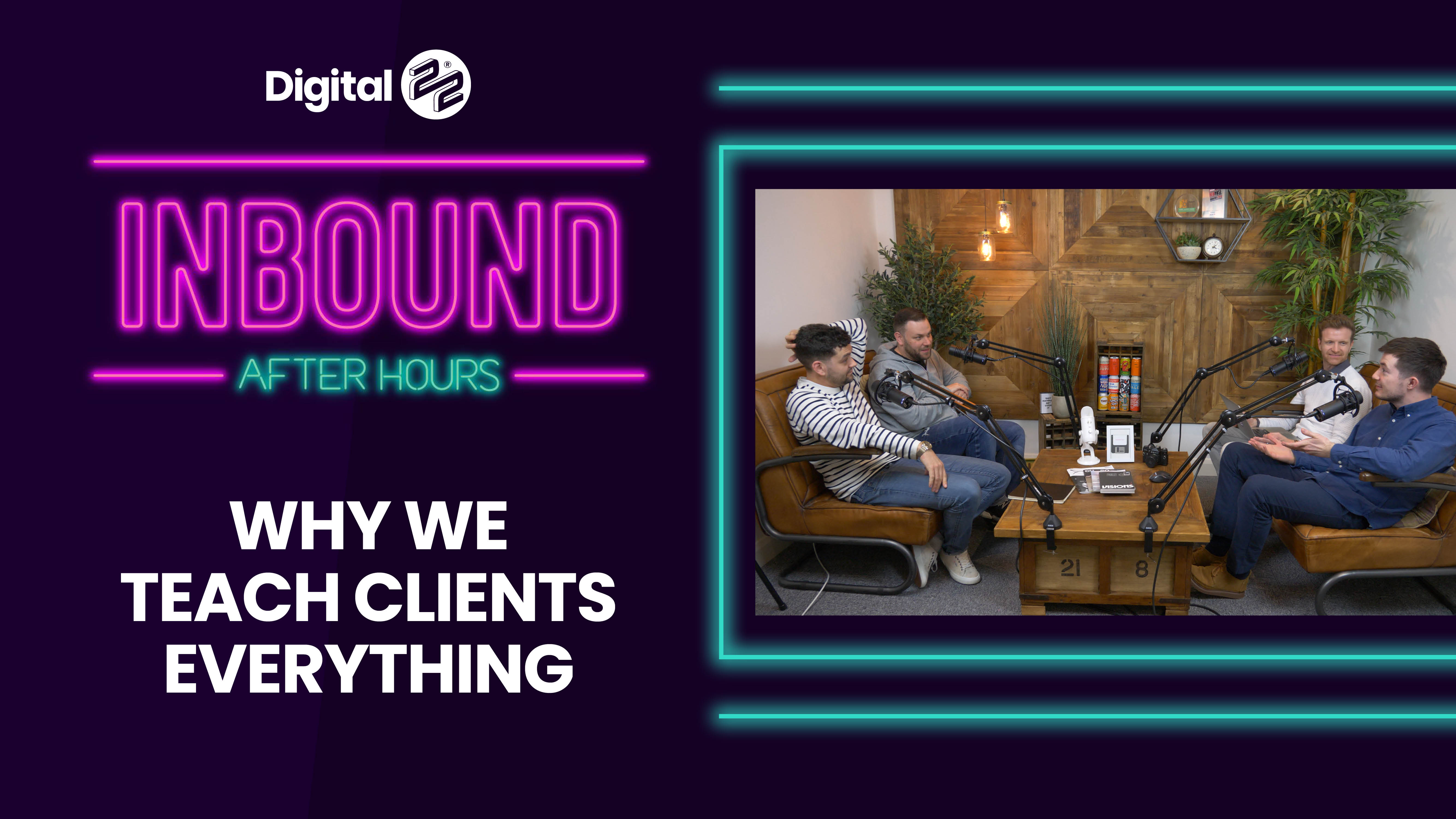 INBOUND AFTER HOURS: Why we teach our clients everything 🧑🏫🍎