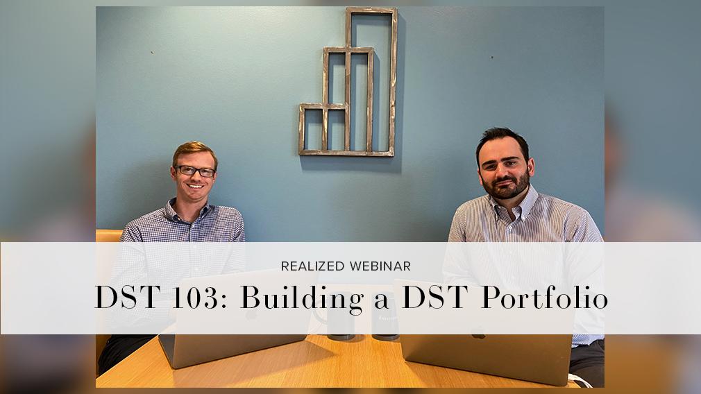 DST 103 Building a DST Portfolio [w]