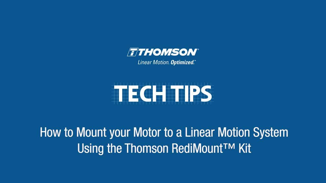 How to Mount Your Motor to a Linear Motion System Using the Thomson RediMount Kit