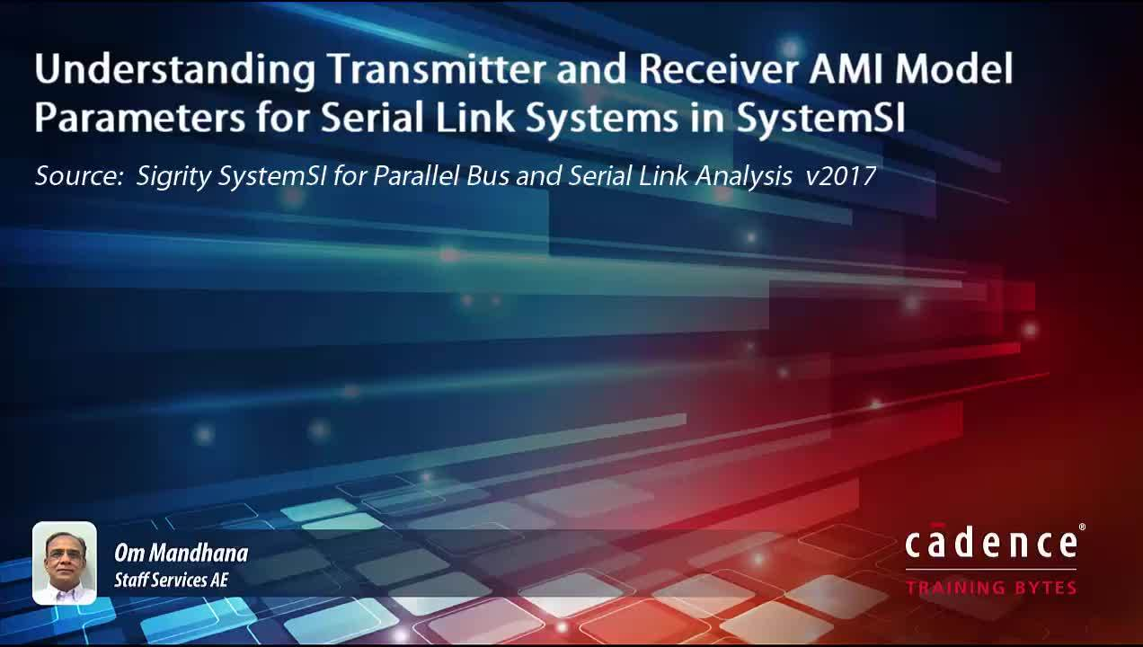 Understanding Transmitter and Receiver AMI Model Parameters of Serial Link Systems in SystemSI