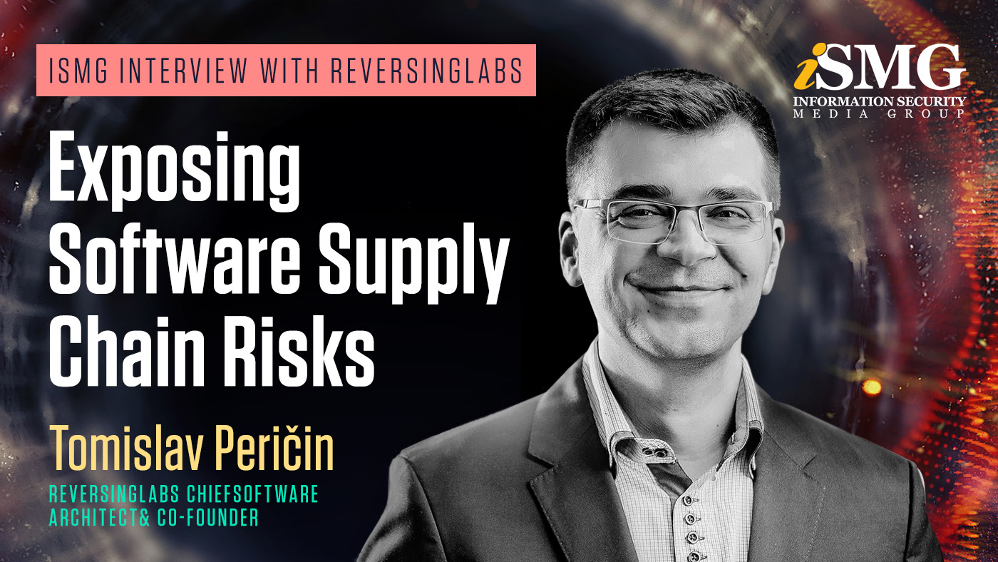 ISMG Interview with Tomislav - Exposing Software Supply Chain Risks