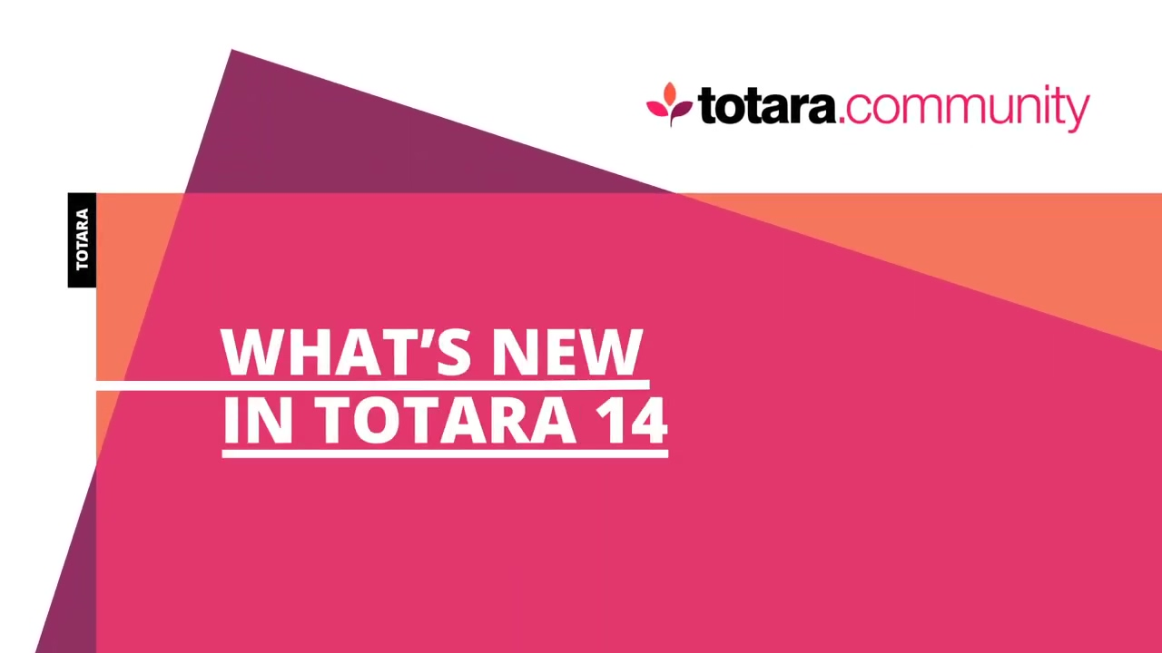 Whats new in Totara 14