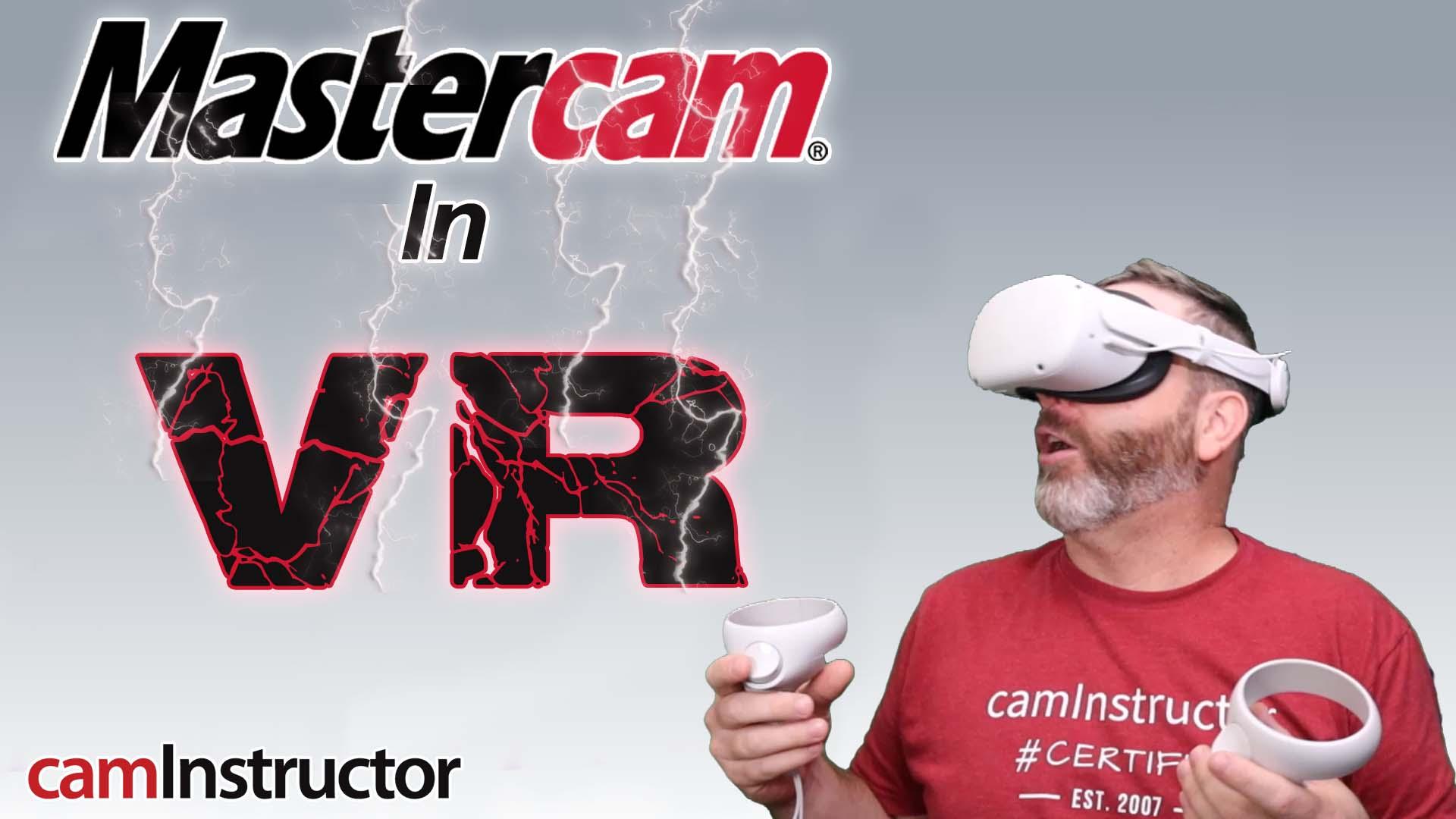 Mastercam in VR