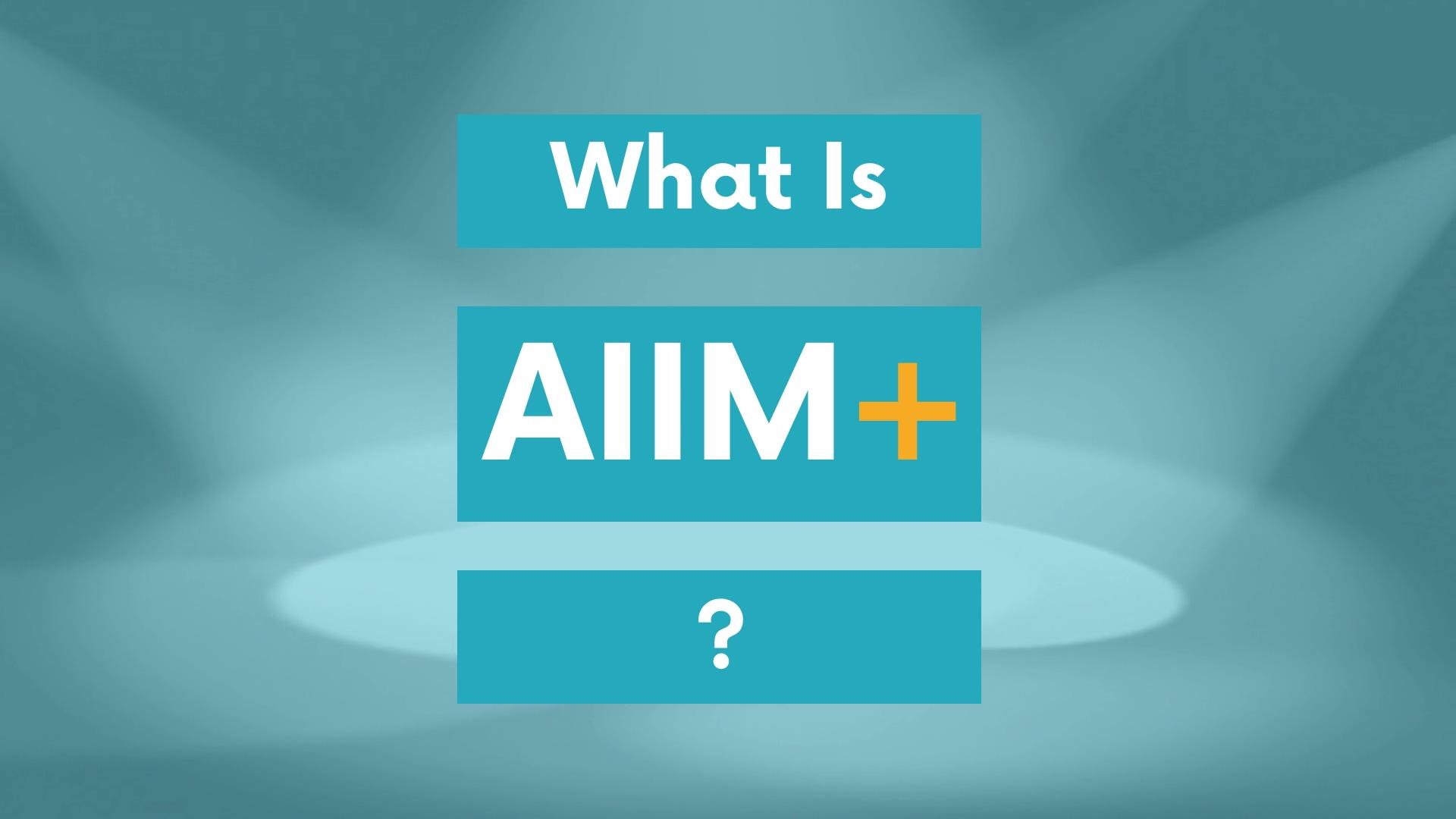 What-is-AIIM-Plus