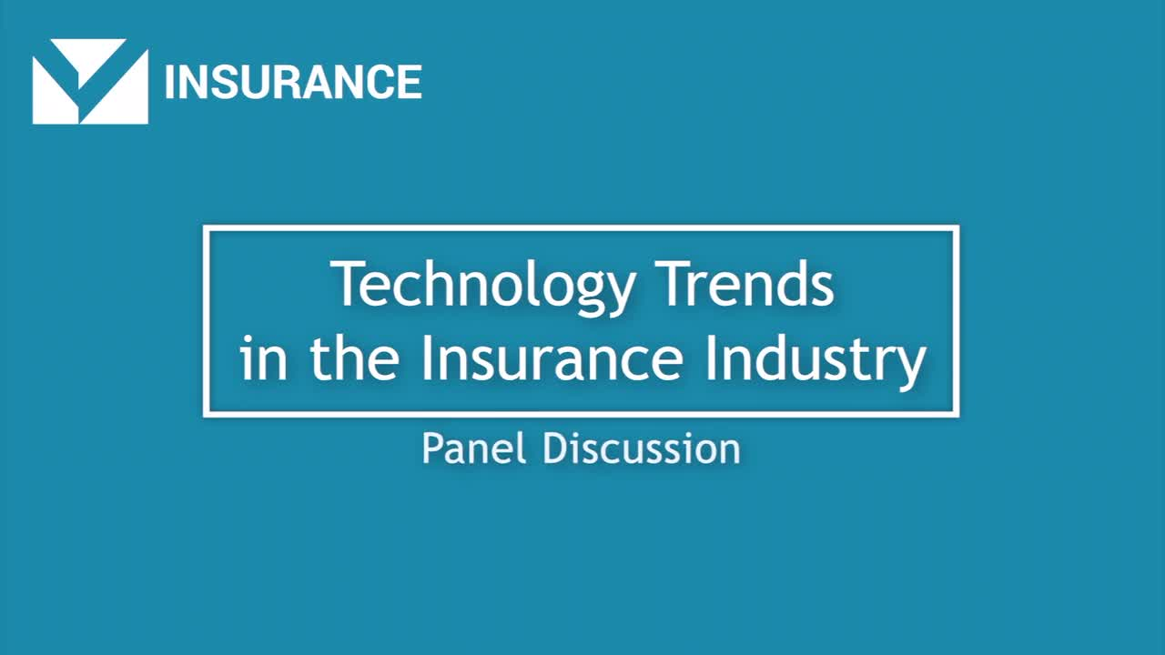 Technology Trends in the Insurance Industry Panel Discussion