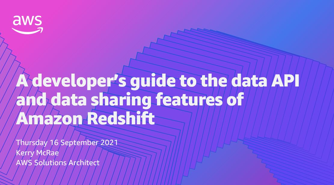 A developer's guide to the data API and data sharing features of Amazon Redshift