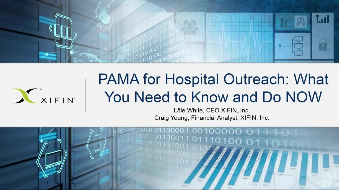 PAMA for Hospital Outreach - What You Need to Know and Do NOW