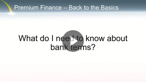 Premium Finance - What about bank terms