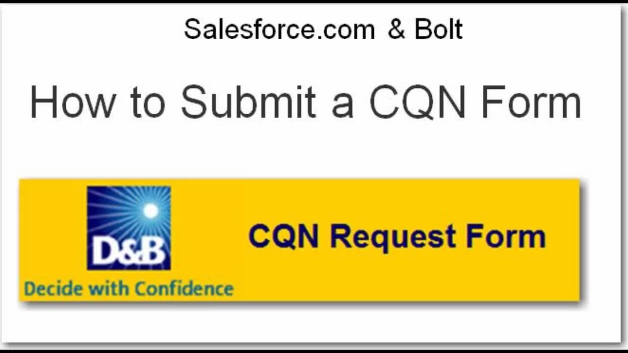 IIG 8201  and IIG 8167 - SFDC & Bolt - How to Submit a CQN Form -v2