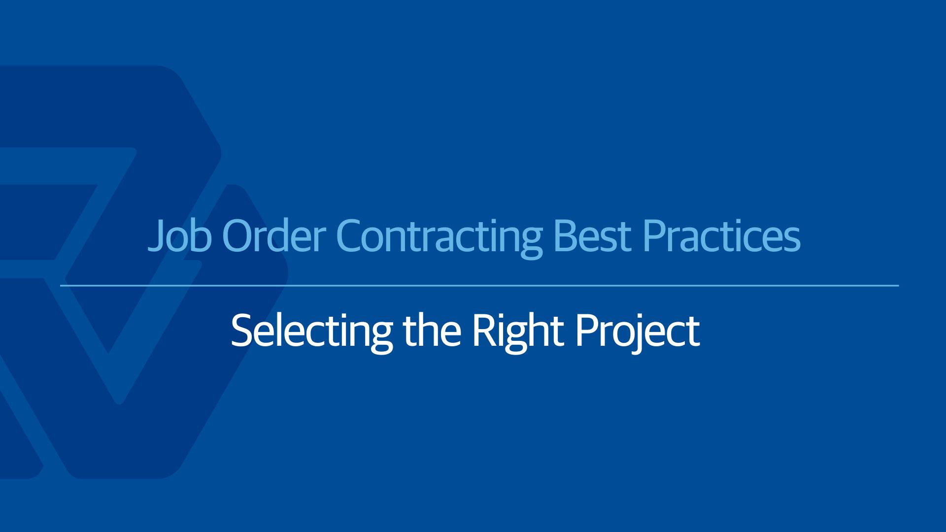 Job Order Contracting Best Practices: JOC Project Identification