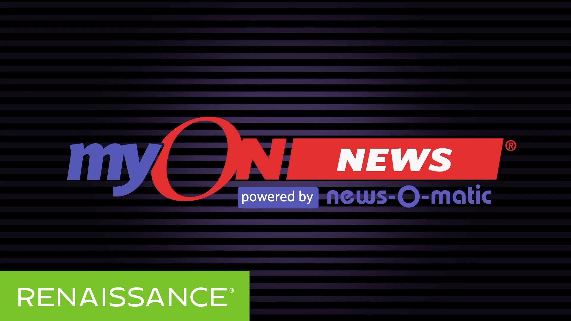 Renaissance myON News™, powered by News-O-Matic
