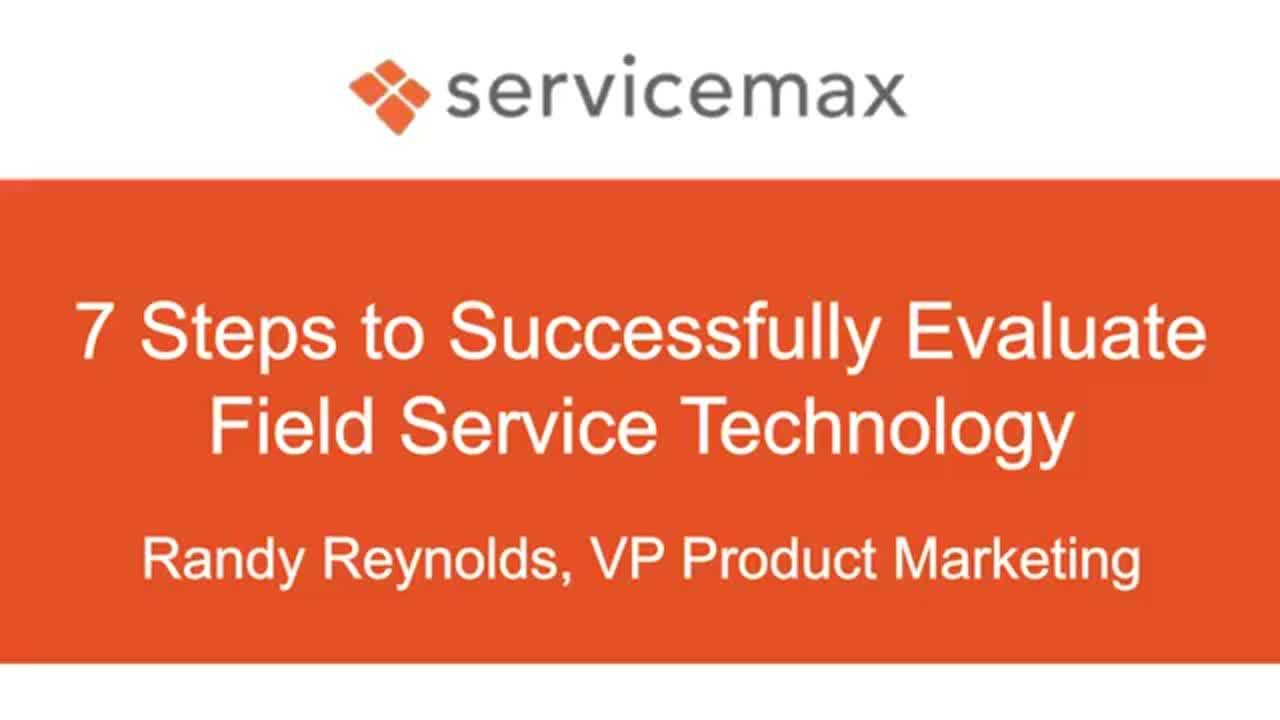 [Webinar] 7 Steps to Successfully Evaluate Field Service Technology
