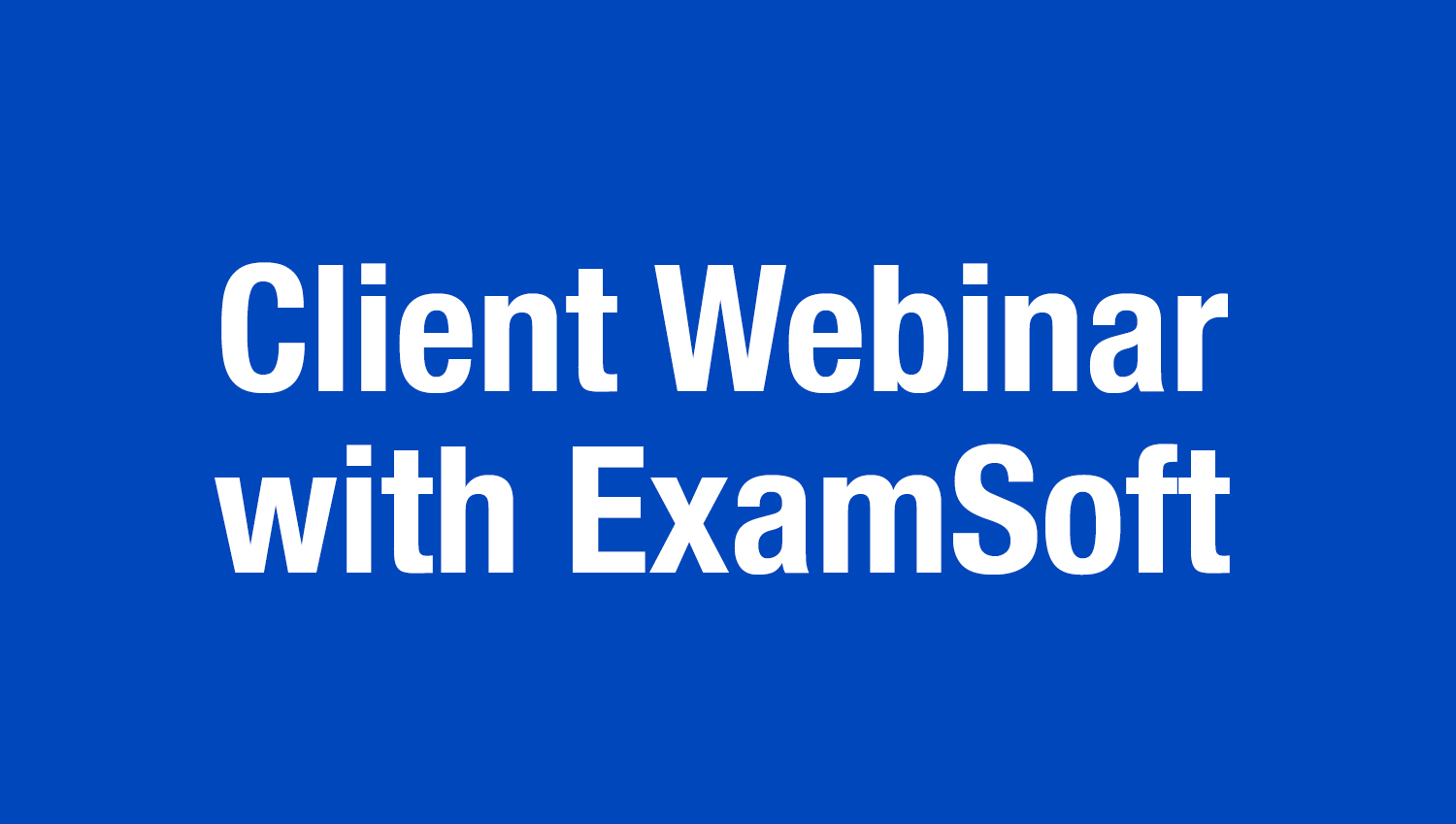 "Assessing Practicum: Using ExamSoft for ""Non-Standard"" Exam"