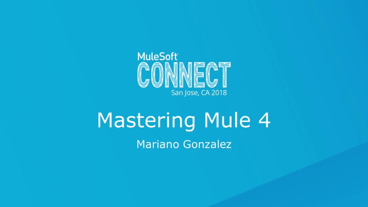 CONNECT 2018: Mastering mule 4 & studio 7