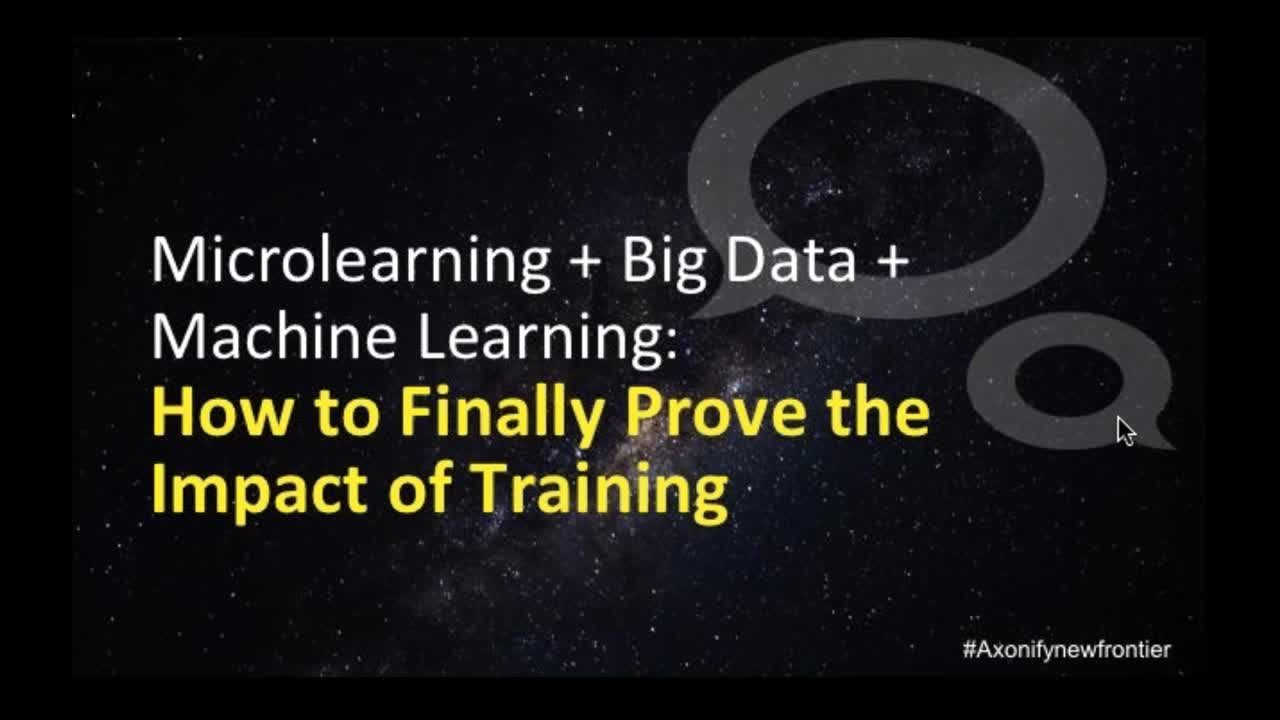 Microlearning + Big Data + Machine Learning - How to finally prove the impact of training