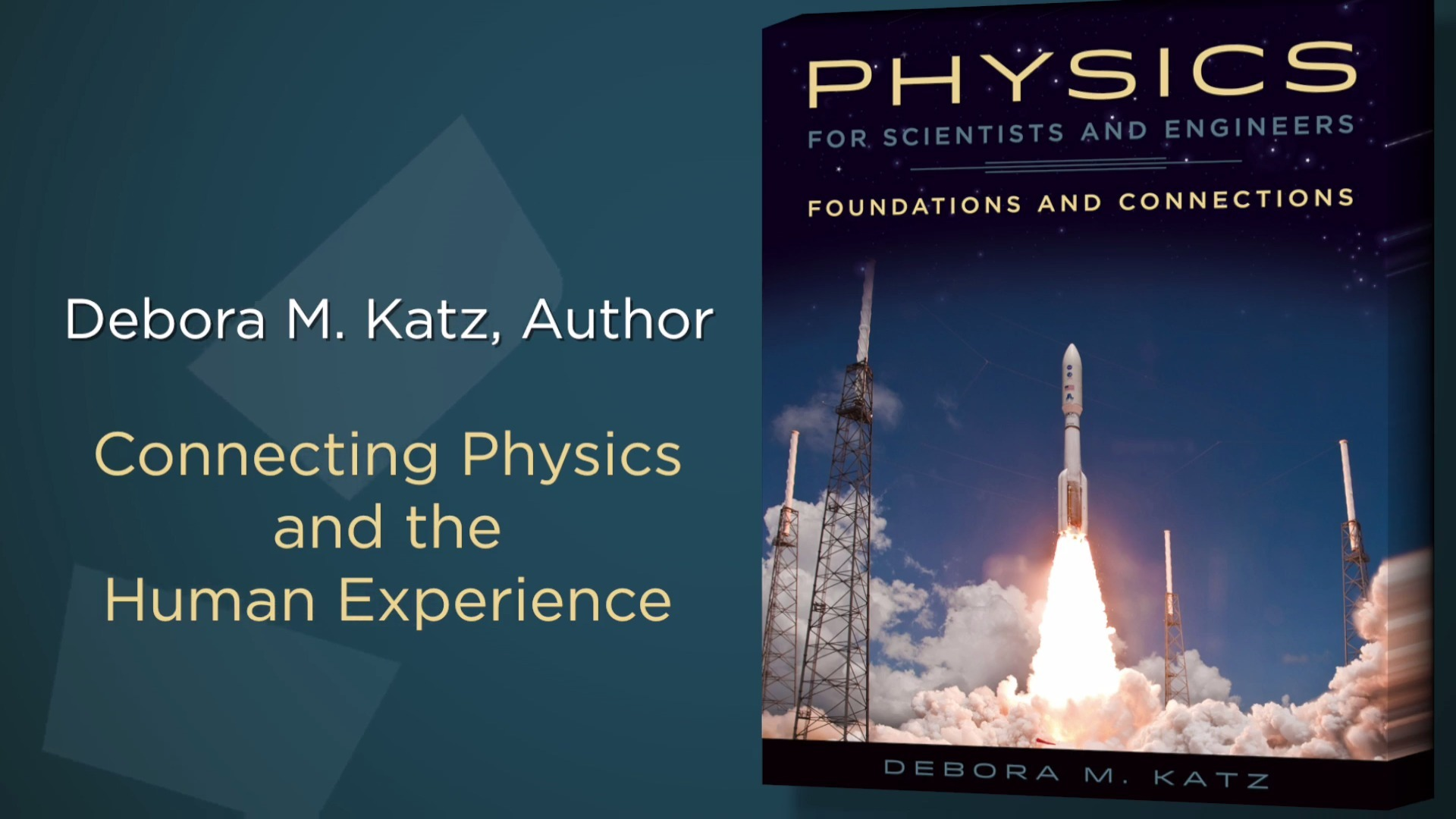 Debora Katz's Physics for Scientists and Engineers: Connecting Physics and the Human Experience