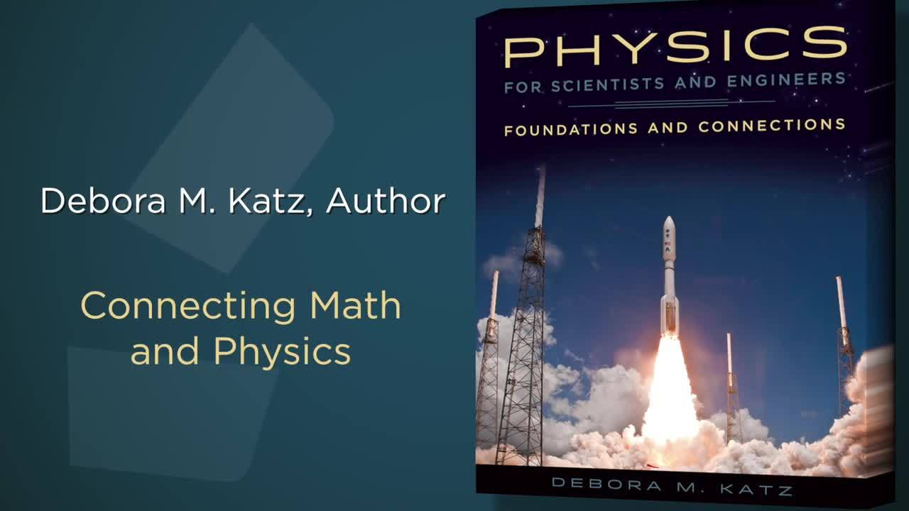 Debora Katz's Physics for Scientists and Engineers: Connecting Math and Physics