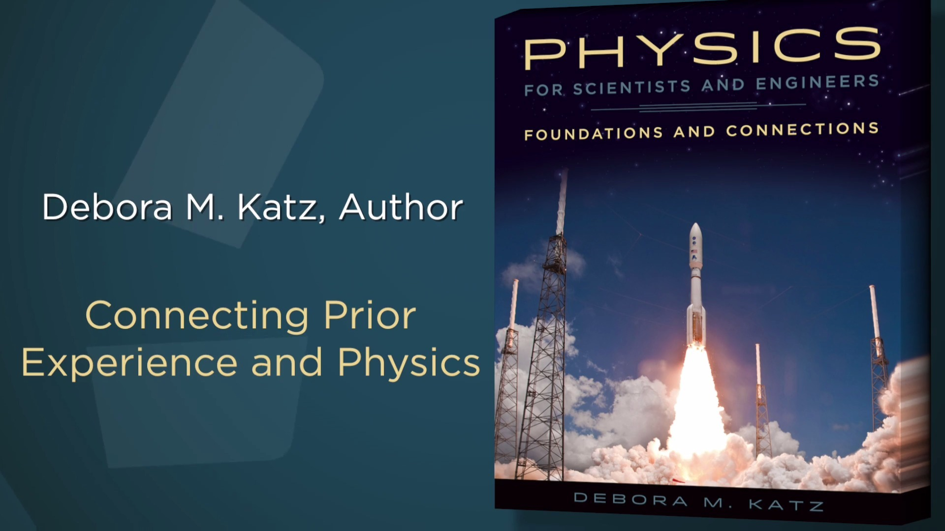 Debora Katz's Physics for Scientists and Engineers: Connecting Prior Experience and Physics