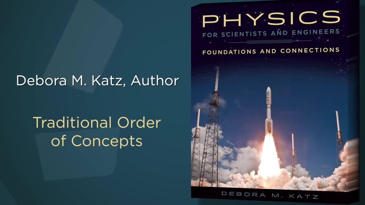 Debora Katz's Physics for Scientists and Engineers: Traditional Order of Concepts
