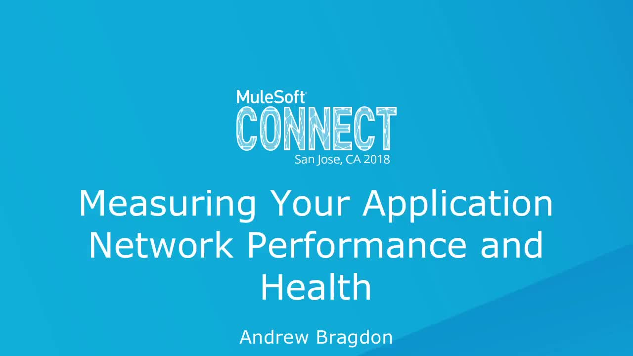 CONNECT 2018: Measuring your application network performance and health - No Form