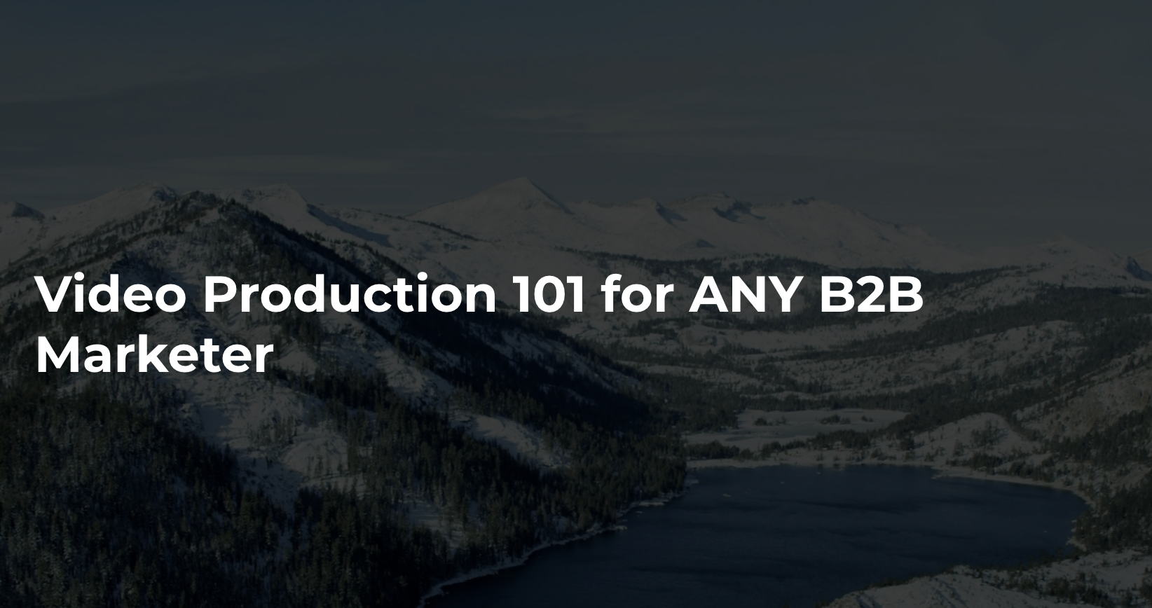 Just Do It: Video Production 101 for ANY B2B Marketer