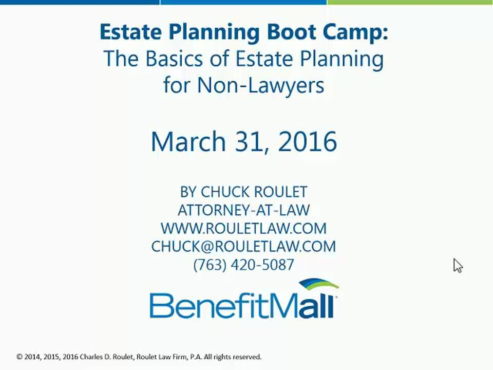 WEBINAR - Estate Planning Boot Camp - The Basics of Estate Planning for Non-Lawyers