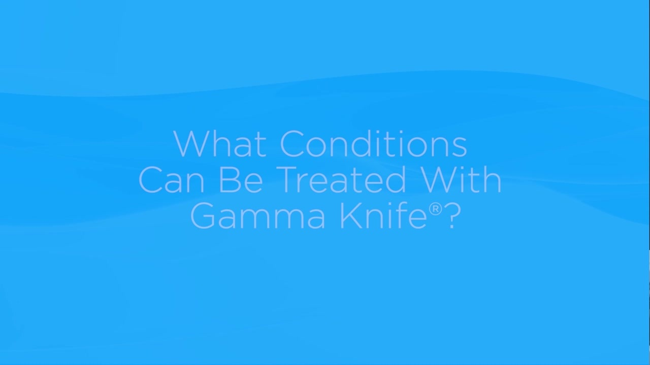 What conditions can be treated with Gamma Knife?