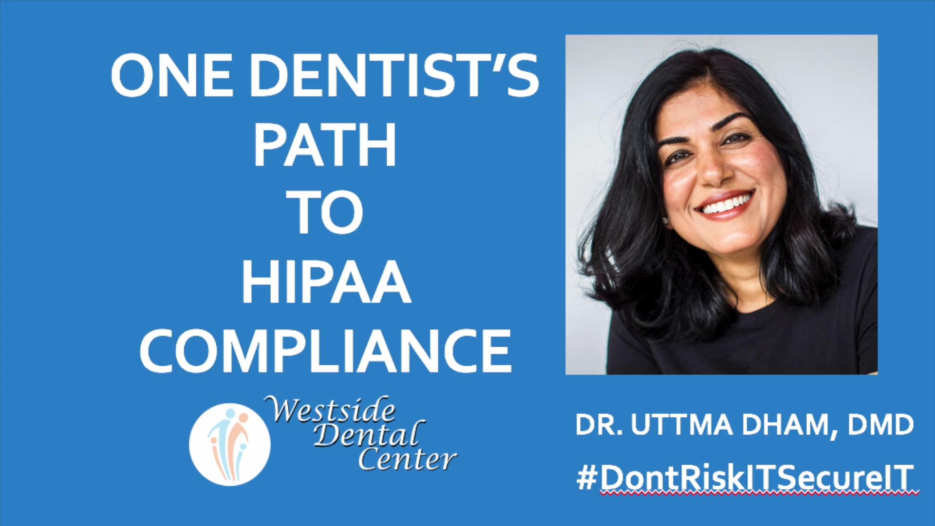 Dr Dham Path to HIPAA Compliance Aug 2018