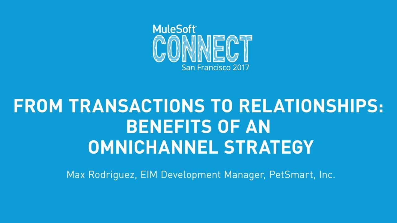 CONNECT 2017: From Transactions to Relationships: Benefits of an Omnichannel Strategy, presented by PetSmart