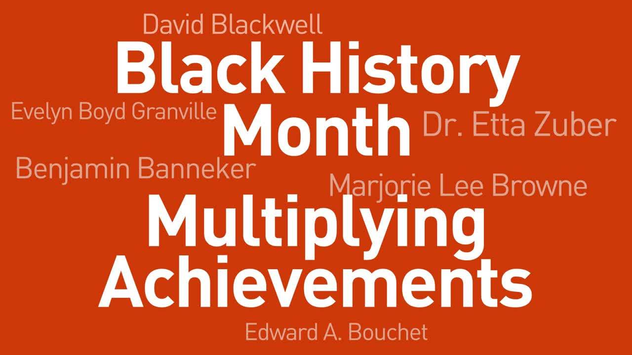 Black History Month: Multiplying Achievements Thumbnail