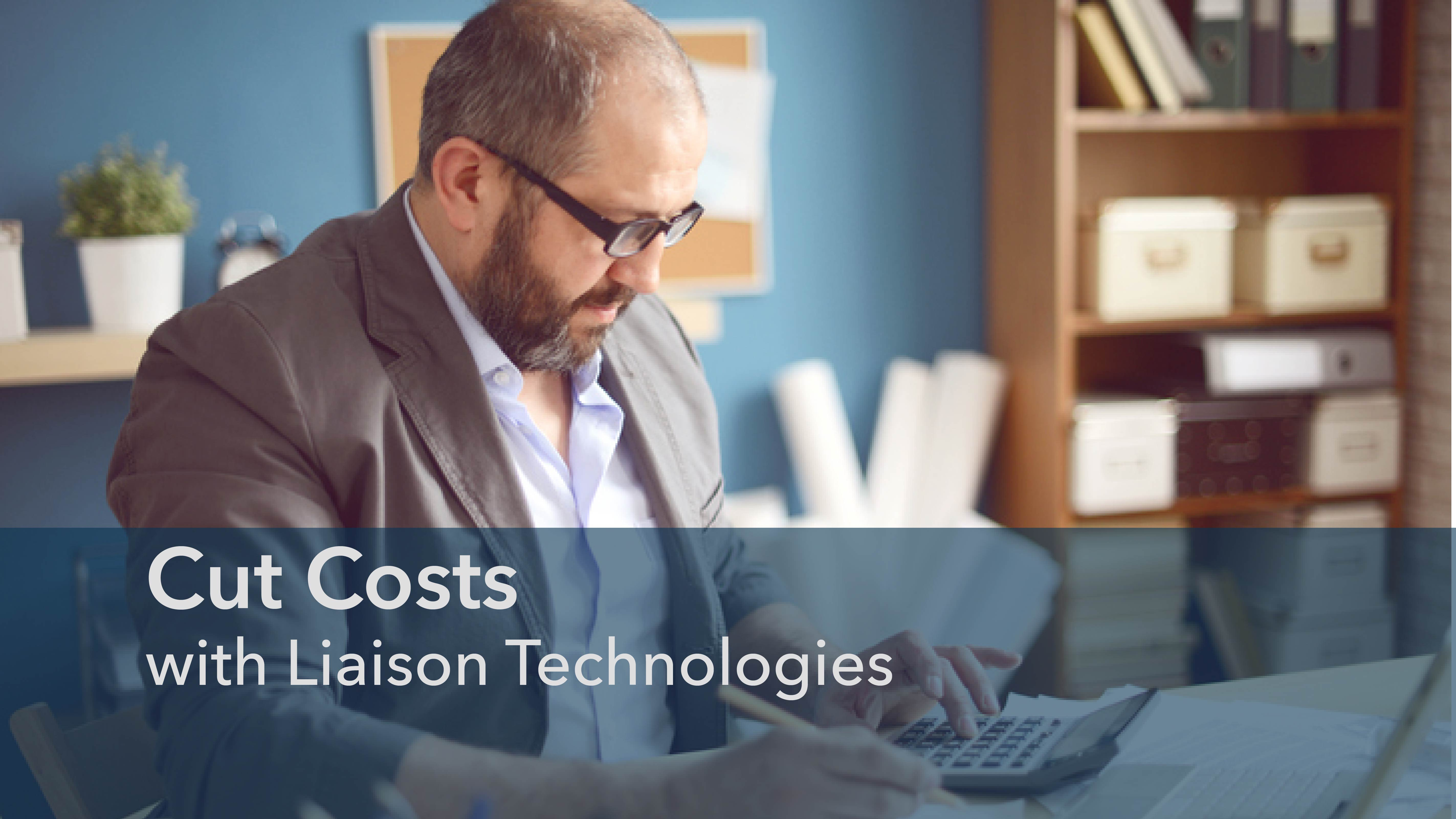 Cut Costs with Liaison Technologies