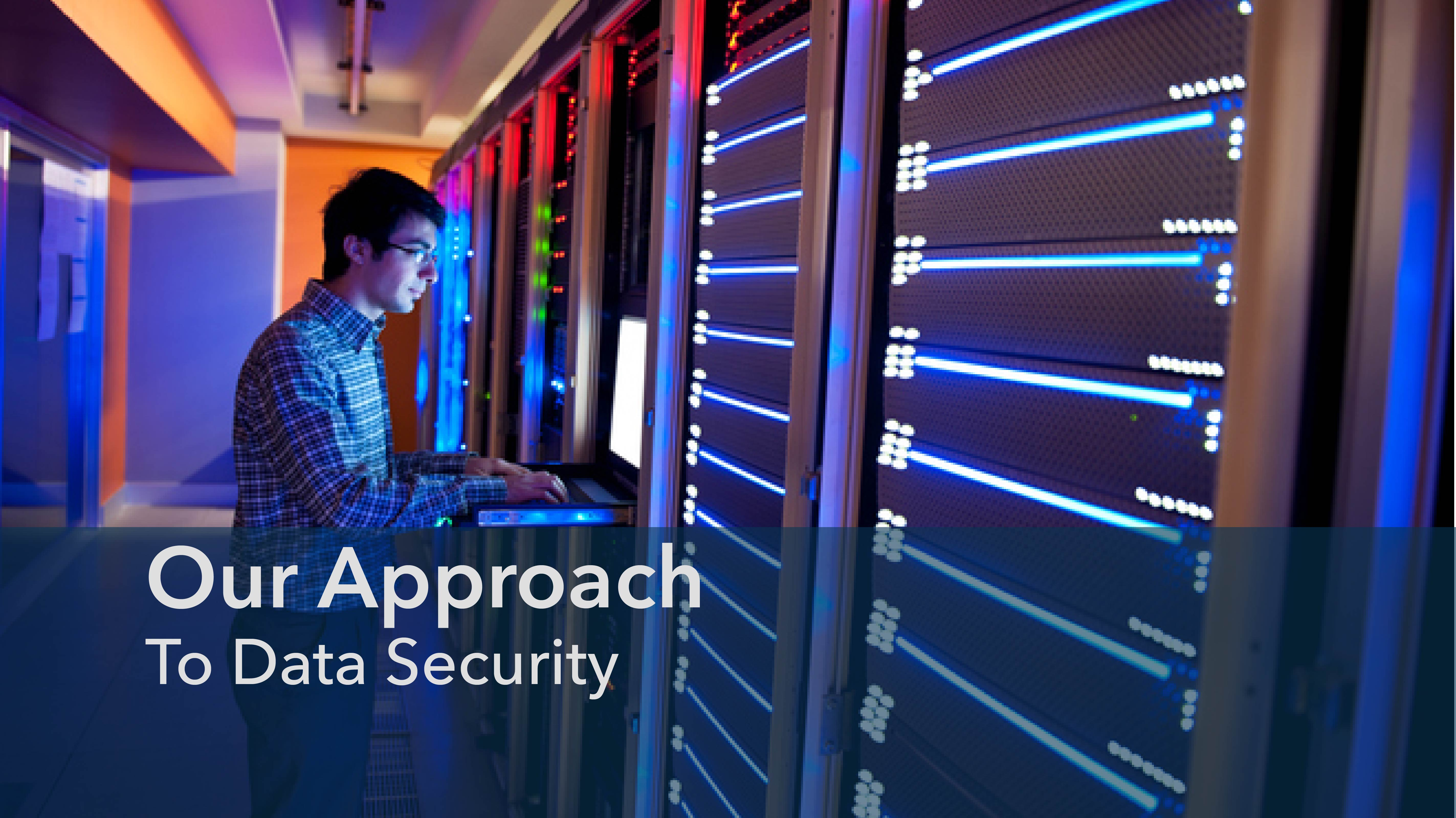 Our Approach to Data Security