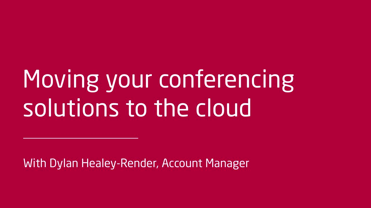 Moving your conferencing solutions to the cloud