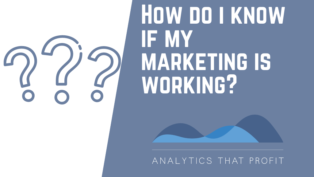 Is Your Marketing Working_Analytics_That_Profit
