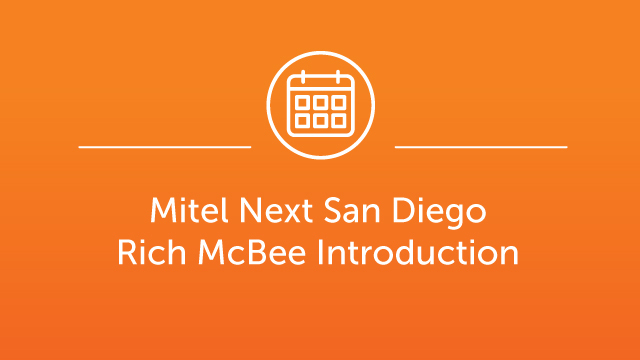 Mitel Next San Diego - Rich McBee Introduction