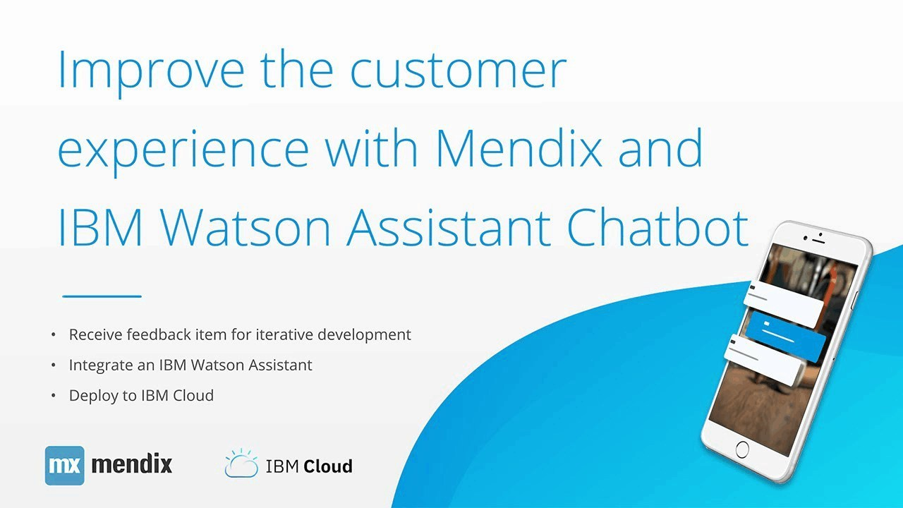 Improve the customer experience with Mendix and IBM Watson Assistant Chatbot