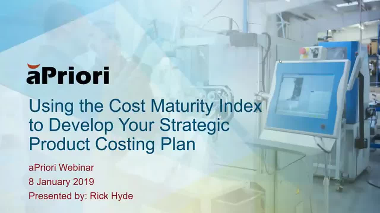How to Use the Cost Maturity Index to Develop Your Strategic Product Costing Plan