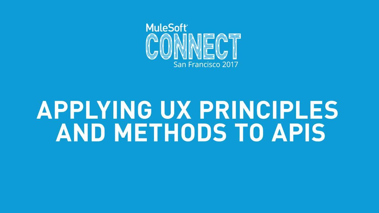 CONNECT 2017: Applying UX Principles and Methods to APIs